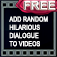 Add Random Hilarious Video Dialogue Free The Random Video Dialogue Maker